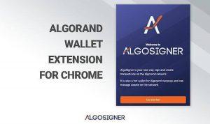 生態進展 | Algorand 錢包首個谷歌瀏覽器插件 AlgoSigner 現已發佈