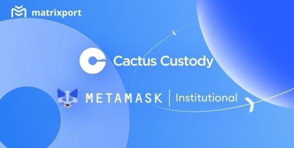 Matrixport 宣布旗下的數字資產託管服務商 Cactus Custody™ 現已支持隸屬於 ConsenSys 的企業級產品 MetaMask Institutional (MMI)。 MMI 是 Metamask 整合了符合機構標準的託管、運營、風險和合規的「企業版」應用。